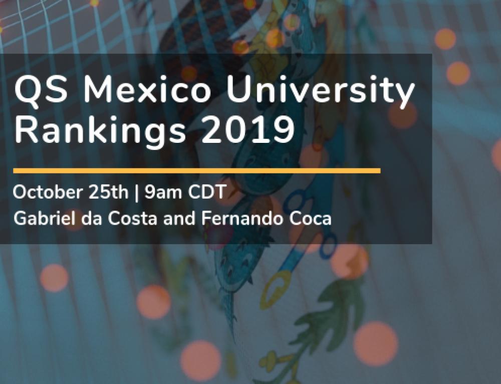 Webinar on Demand: QS Mexico University Rankings 2019 Webinar (Spanish)