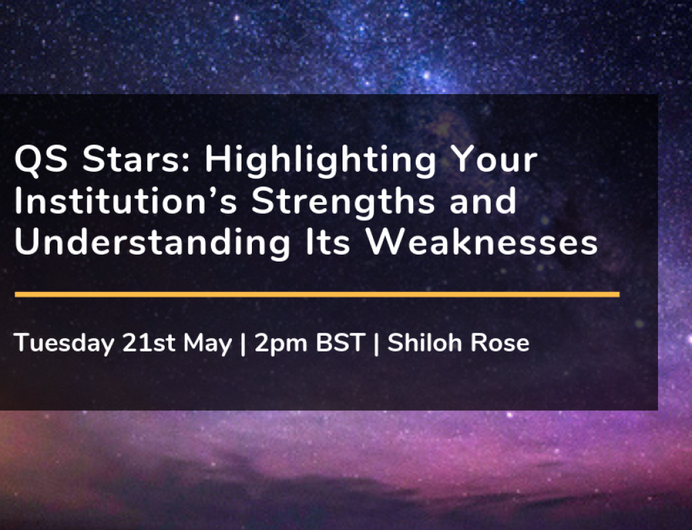 QS Stars: Highlighting Your Institution's Strengths and Understanding Its Weaknesses
