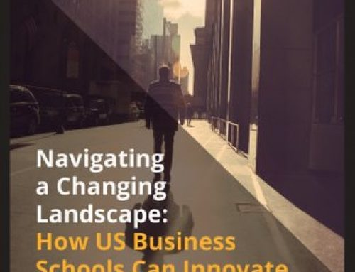 Navigating a Changing Landscape: How US Business Schools can Innovate in Challenging Times