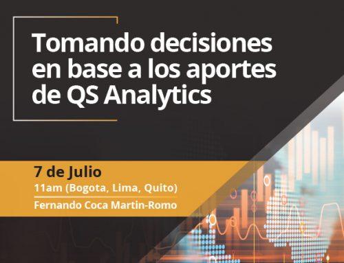 Tomando decisiones a partir de los aportes de QS Analytics
